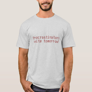 T-shirt Les Procrastinators unissent demain !