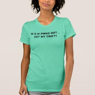 T-shirt Les pwns de W.O.W… obtiennent ma dérive ?
