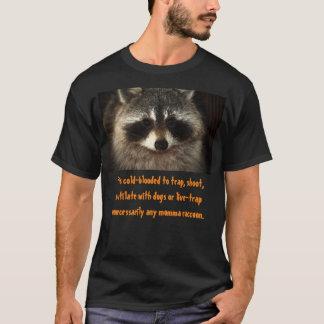 T-shirt Les ratons laveurs de mère méritent mieux.