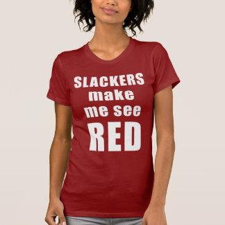 T-shirt Les Slackers m'incitent à voir le ROUGE