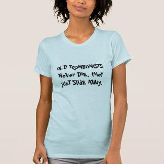 T-shirt Les vieux trombonistes ne meurent jamais