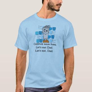 T-shirt Les virgules sauvent les vies. Mangeons le papa.