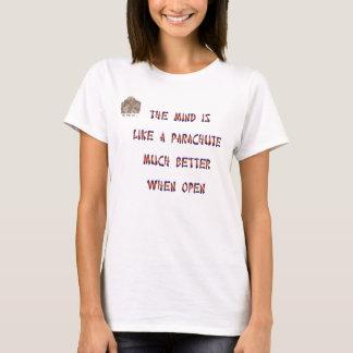 T-shirt L'esprit est comme un parachute ; cela fonctionne