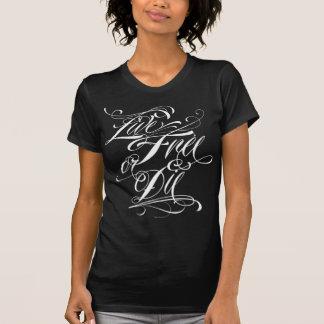 T-shirt Libres vivants ou meurent les dessus