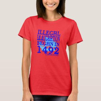 T-shirt L'immigration illégale a commencé en 1492