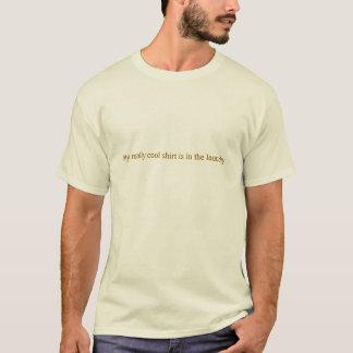 T-shirt Ma chemise vraiment fraîche est dans la