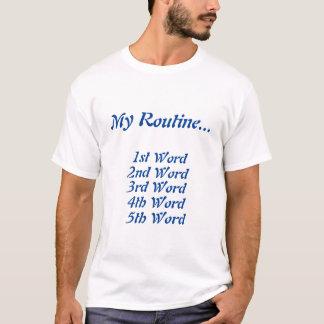 T-shirt Ma routine dans la chemise de 5 mots