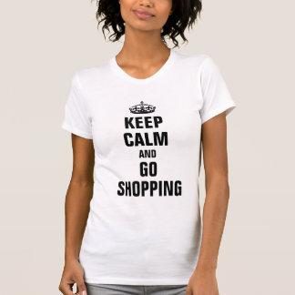 T-shirt Maintenez calme et allez faire des emplettes