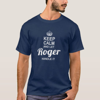 T-shirt Maintenez calme et laissez Roger le manipuler