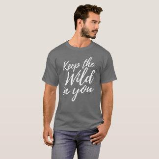 T-shirt Maintenez le sauvage dans vous aventure