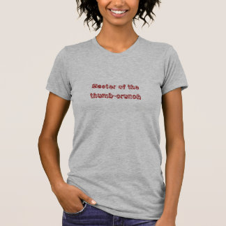 T-shirt Maître du pouce-craquement