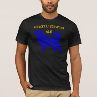 T-shirt Malamutes non jamais stoppés