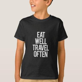 T-shirt Mangez bien les citations de déplacement de voyage