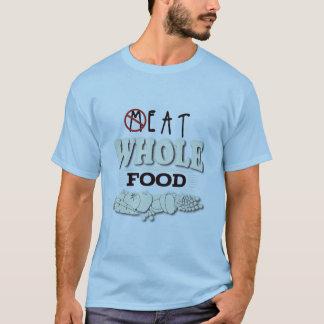 T-shirt Mangez de la nourriture entière