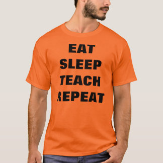 T-shirt Mangez, dormez, enseignez, répétez