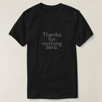 T-shirt Merci pour rien zéro