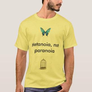 T-shirt Metanoia, pas paranoïa