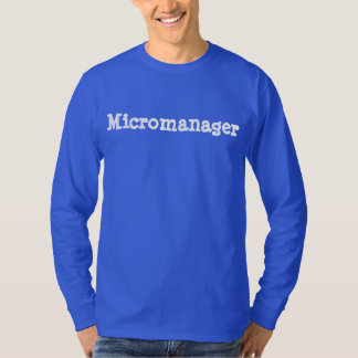 T-shirt Micromanager hilare 4Rufus