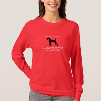 T-shirt Mon Airedale Terrier peut faire un meilleur