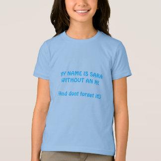 T-shirt MON NOM EST SARA SANS H ! (Et ne l'oubliez pas !)