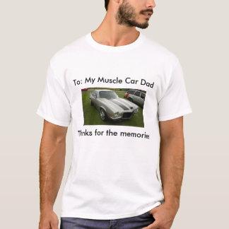 T-shirt : Mon papa de voiture de muscle