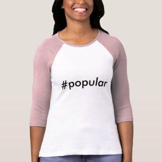 T-shirt Montrez au monde à quel point vous #popular êtes