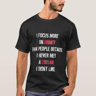T-shirt N'a jamais rencontré un dollar que je n'ai pas
