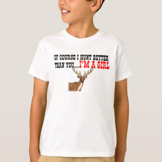 T-shirt Naturellement je chasse mieux que vous….Je suis