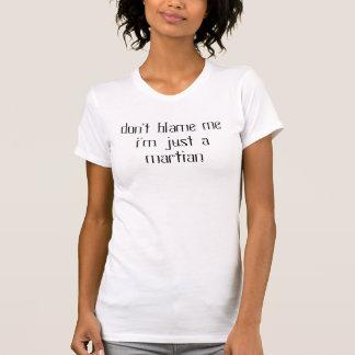T-shirt ne blâmez pas le mei'm juste un martien
