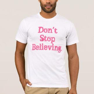 T-shirt Ne cessez pas la croyance