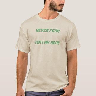 """T-shirt """"ne craignez jamais que je sois ici"""" tee - shirt"""