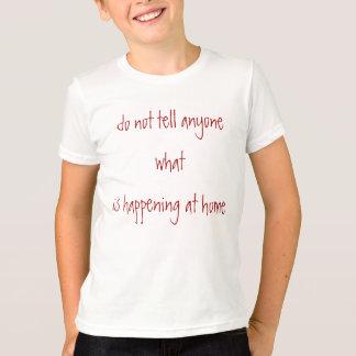 T-shirt ne dites pas à n'importe qui ce qui se produit à