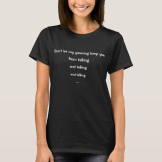 T-shirt Ne laissez pas mon baîllement pour vous garder le