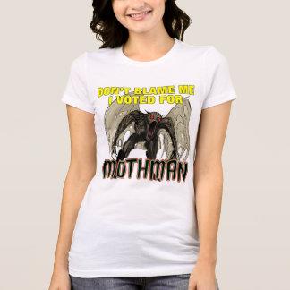 T-shirt Ne me blâmez pas, j'a voté pour Mothman - chemise