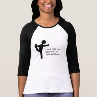 T-shirt Ne me détestez pas parce que je suis agile et