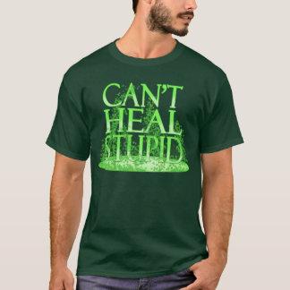 T-shirt Ne peut pas guérir stupide - le druide