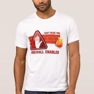 T-shirt Ne peut pas vous entendre. Pare-feu permis