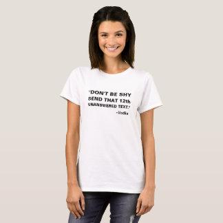 T-shirt Ne soyez pas timide envoient à cela la 12ème vodka