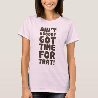 T-shirt N'est personne heure obtenue pour cela