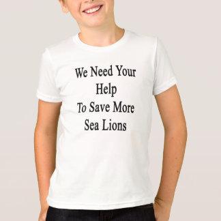 T-shirt Nous avons besoin de votre aide sauver plus