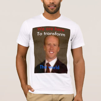 T-shirt Nous sommes ici, pour transformer, le monde