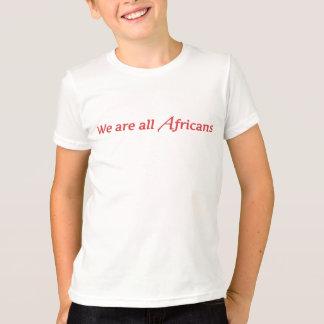 T-shirt Nous sommes tous les Africains