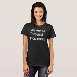 T-shirt Nous sommes tous les personnes visées