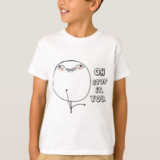 T-shirt Oh arrêt il vous. - meme