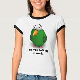 T-shirt Oiseau drôle - me parlez-vous ? ?