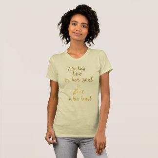 T-shirt Or : Elle a le feu dans sa citation d'âme