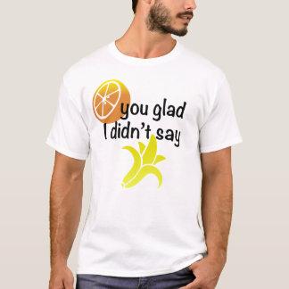 T-shirt Orange vous heureux je n'ai pas dit la banane