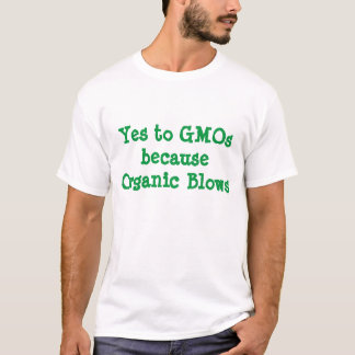 T-shirt Oui aux OGM parce que coups organiques