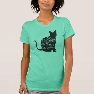 T-shirt Oui, je suis l'une de ces dames T de chat