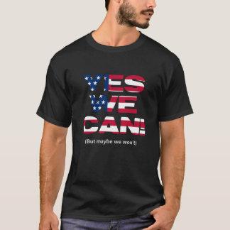 T-shirt Oui nous ne pouvons pas ?